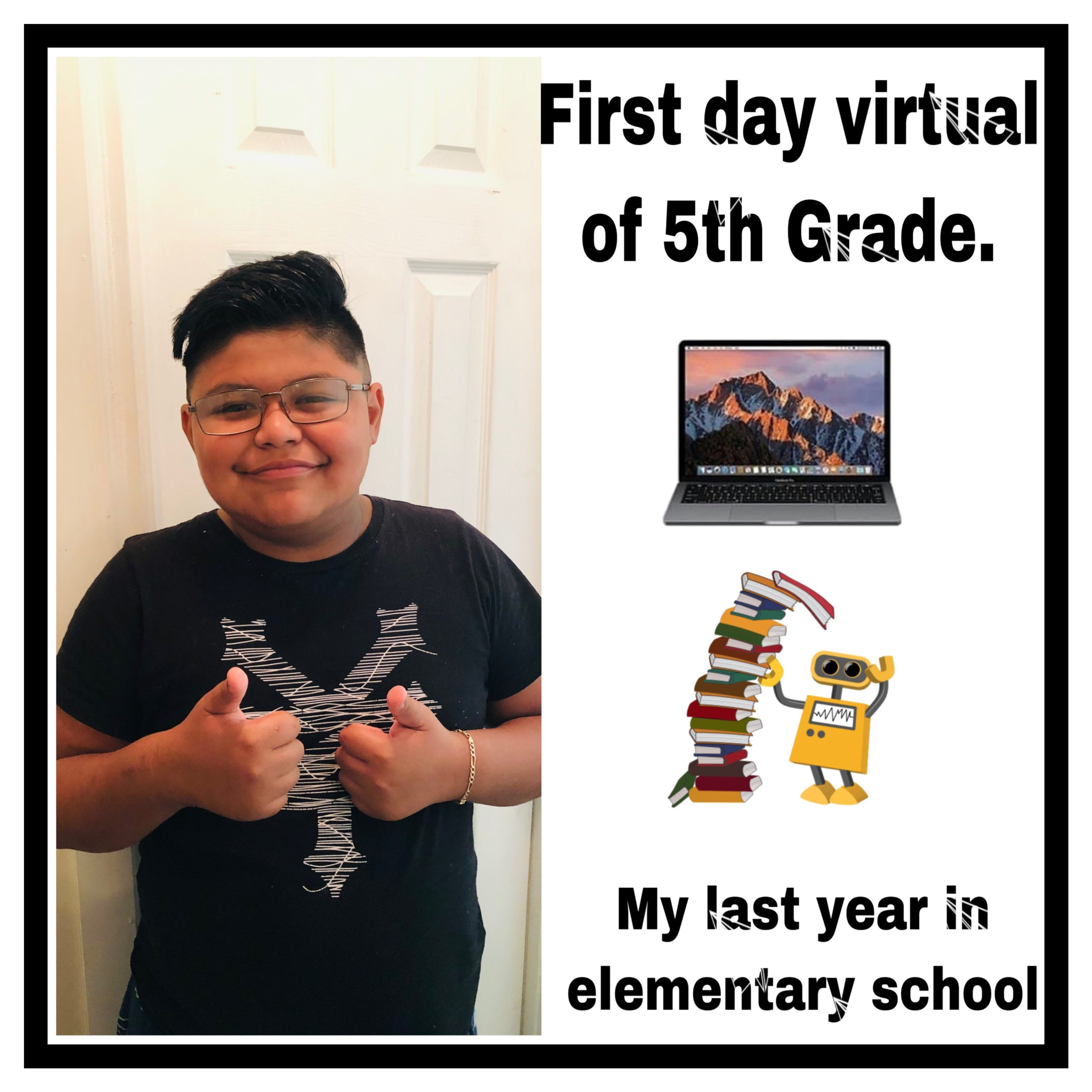 a student smiling and giving a thumbs up with text that says first day virtual of 5th grade my last year in elementary school