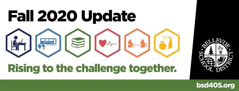 Fall 2020 Update, Rising to the challenge together. Bellevue School District, bsd405.org