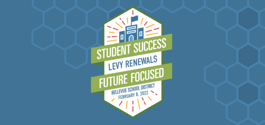 Student Success, Levy Renewals, Future Focused, Bellevue School District, February 8, 2022